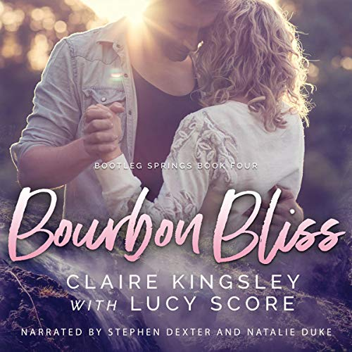 Bourbon Bliss Audiobook By Claire Kingsley, Lucy Score cover art