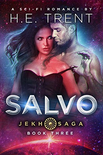 Salvo: A Sci-Fi Romance (The Jekh Saga Book 3) by [H.E. Trent]