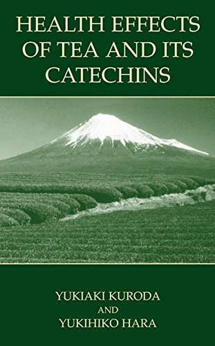 Health Effects of Tea and Its Catechins: Mystery of Tea Catechins (English Edition)
