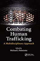 Combating Human Trafficking: A Multidisciplinary Approach