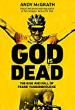 God is Dead: The Rise and Fall of Frank Vandenbroucke, Cycling's Great Wasted Talent