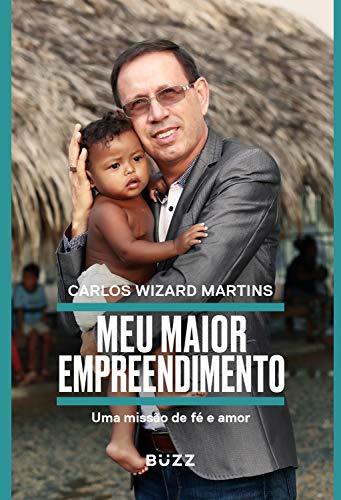 Meu maior empreendimento: uma missão de fé, amor e trabalho comunitário (Portuguese Edition)