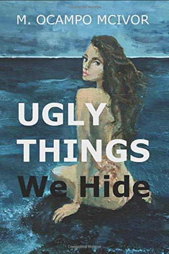 Ugly Things We Hide