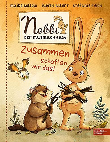 Nobbi, der Mutmachhase (Band 2): Zusammen schaffen wir das! (Edel Kids Books)