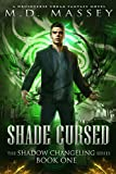 Shade Cursed: A Druidverse Urban Fantasy Novel (The Shadow Changeling Series Book 1) (Kindle Edition)