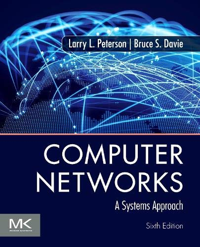 Computer Networks: A Systems Approach (The Morgan Kaufmann Series in Networking)