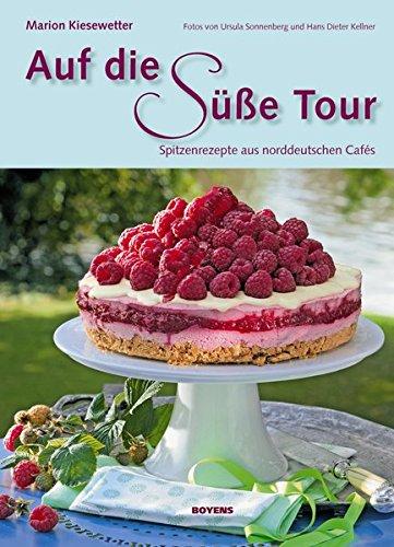 Auf die süße Tour: Spitzenrezepte aus norddeutschen Cafés