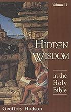 Hidden Wisdom in the Holy Bible, Vol. 2