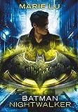 Batman – Nightwalker (DC Icons Superhelden-Serie, Band 3)