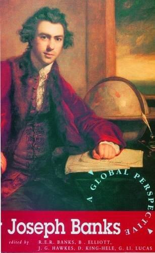 Sir Joseph Banks: A Global Perspective