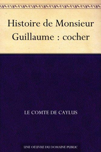 Histoire de Monsieur Guillaume : cocher (French Edition)