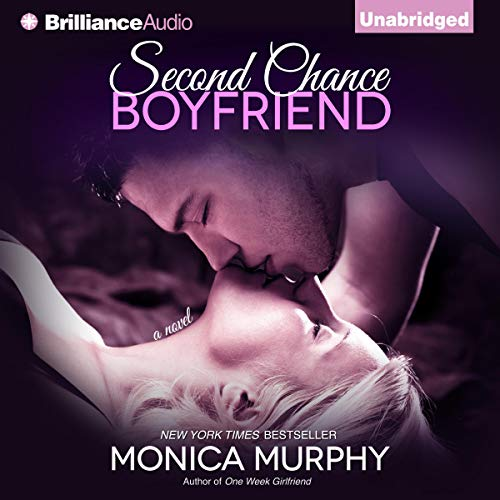 Second Chance Boyfriend Audiobook By Monica Murphy cover art