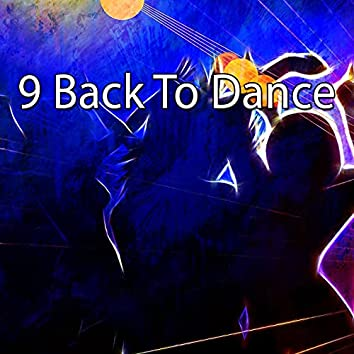9 Back To Dance