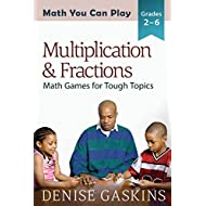 Multiplication & Fractions: Math Games for Tough Topics (Math You Can Play)