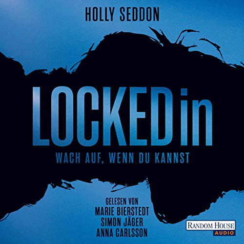 Locked in: Wach auf, wenn du kannst                   By:                                                                                                                                 Holly Seddon                               Narrated by:                                                                                                                                 Marie Bierstedt,                                                                                        Simon Jäger,                                                                                        Anna Carlsson                      Length: 9 hrs and 11 mins     Not rated yet     Overall 0.0