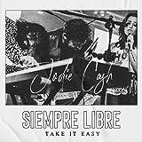 Siempre Libre (Take It Easy)...