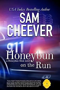 Honeybun on the Run: Romantic Suspense with a Taste of Mystery (Honeybun Heat Book 7) by [Sam Cheever]