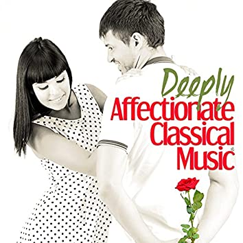 Deeply Affectionate Classical Music