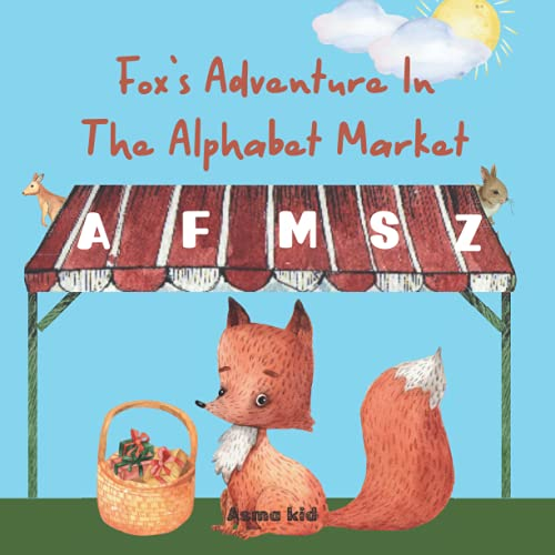 Fox's Adventure in The Alphabet Market: Learn The Letters Of The Alphabet!
