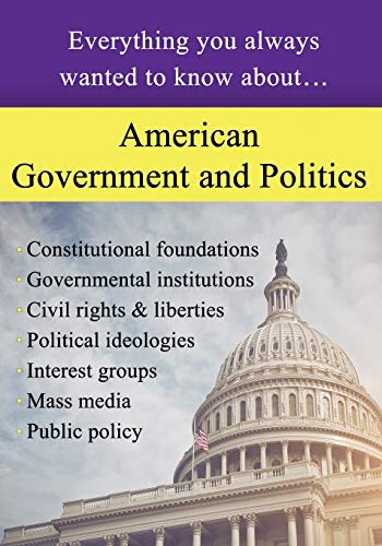 Compare Textbook Prices for American Government and Politics: Everything You Always Wanted to Know About  ISBN 9781947556546 by Education, Sterling