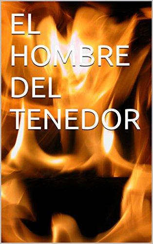 EL HOMBRE DEL TENEDOR