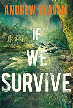 If We Survive by [Andrew Klavan]