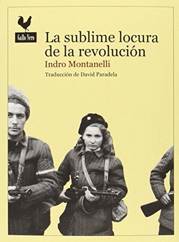 La Sublime Locura De La Revolución. La Insurrección De Hungria De 1956 (Narrativas)