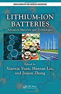 Lithium-Ion Batteries: Advanced Materials and Technologies (Green Chemistry and Chemical Engineering)