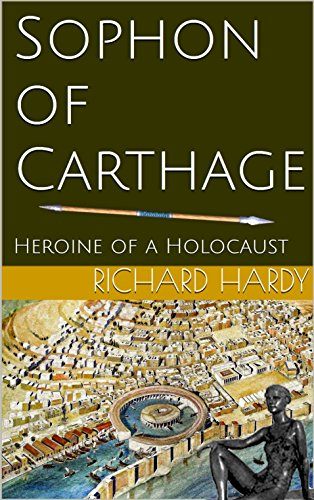 Sophon of Carthage: Heroine of a Holocaust (English Edition)