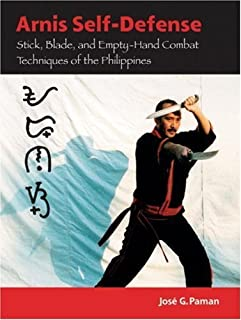 Arnis Self-Defense: Stick, Blade, and Empty-Hand Combat Techniques of the Philippines by Jose G. Paman (2013) Paperback