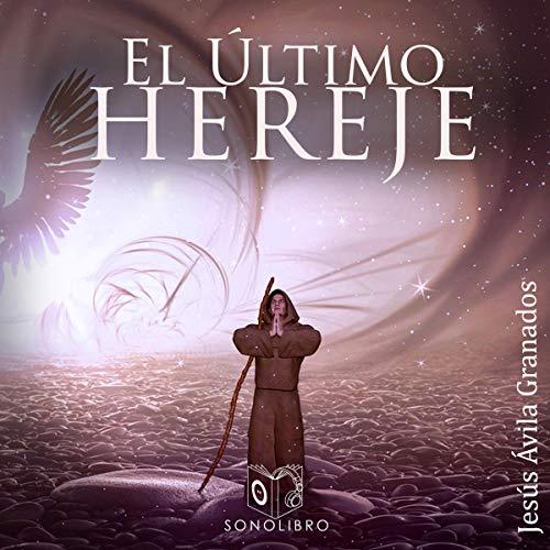 El último hereje [The Last Heretic] audiobook cover art
