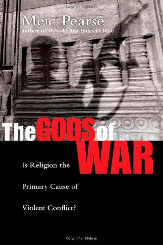 Image of The Gods of War: Is Religion the Primary Cause of Violent Conflict?