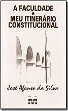 A Faculdade E Meu Itinerario Constitucional