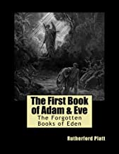 The First Book of Adam & Eve (The Forgotten Books of Eden) (Volume 1)