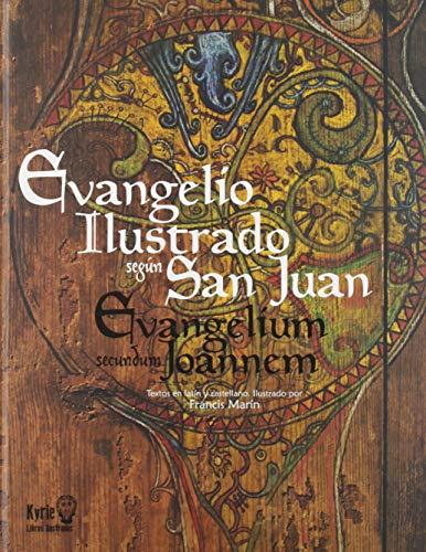 El Evangelio ilustrado según San Juan. Evangelium secundum Joannem