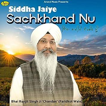 Siddha Jaiye Sachkhand Nu