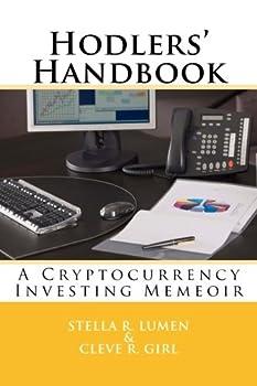 Hodlers  Handbook  A Cryptocurrency Investing Memeoir