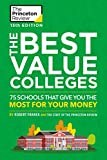 The Best Value Colleges, 13th Edition: 75 Schools That Give You the Most for Your Money + 125 Additional School Profiles Online (College Admissions Guides)