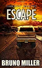 Escape: A Post-Apocalyptic Survival series (Dark Road) (Volume 2)