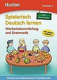 Spielerisch Deutsch lernen, neue Geschichten - Wortschatzvertiefung und Grammatik - Lernstufe 3: Deutsch als Zweitsprache / Fremdsprache / Buch