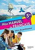 Français 5e Cycle 4 Mon manuel de français Mission Plumes: Livre du professeur