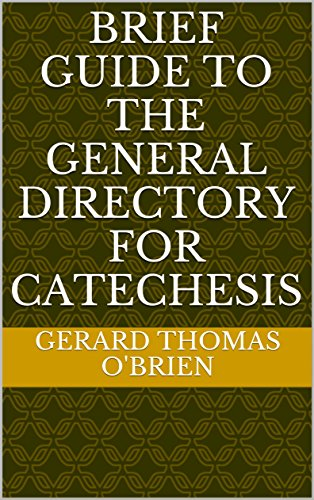 BRIEF GUIDE TO THE GENERAL DIRECTORY FOR CATECHESIS