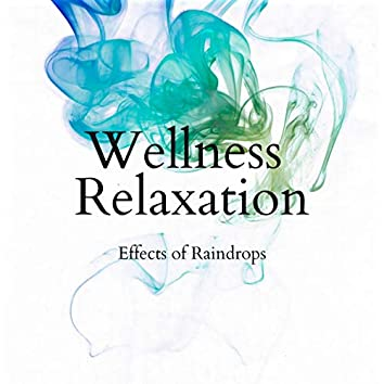 Effects of Raindrops Wellness Relaxation