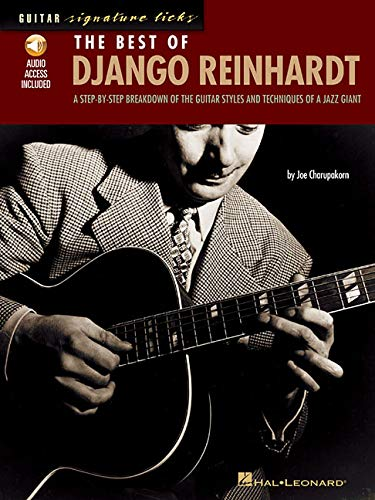 The Best of Django Reinhardt: A Step-by-Step Breakdown of the Guitar Styles and Techniques of a Jazz Giant (Signature Licks Guitar)