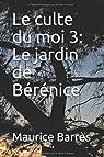 Le Culte du Moi, tome 3 : Le jardin de Bérénice par Barrès