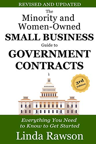 Compare Textbook Prices for The Minority and Women-Owned Small Business Guide to Government Contracts: Everything You Need to Know to Get Started 3 Edition ISBN 9781726176088 by Rawson, Linda