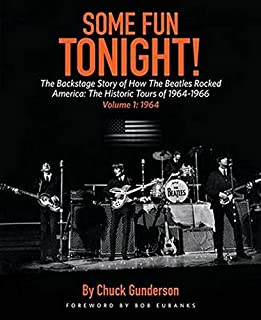 Some Fun Tonight!: The Backstage Story of How the Beatles Rocked America: Some Fun Tonight Volume 1: The Backstage Story Of How The Beatles Rocked America