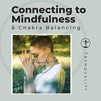 Connecting to Mindfulness & Chakra Balancing