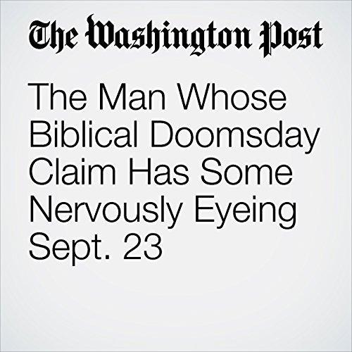 The Man Whose Biblical Doomsday Claim Has Some Nervously Eyeing Sept. 23 copertina