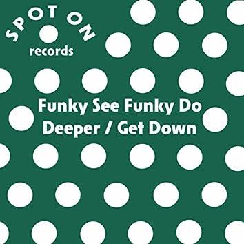 Deeper / Get Down